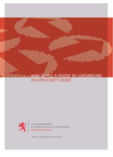 HOW TO FILE A PATENT IN LUXEMBOURG AN APPLICANT'S GUIDE